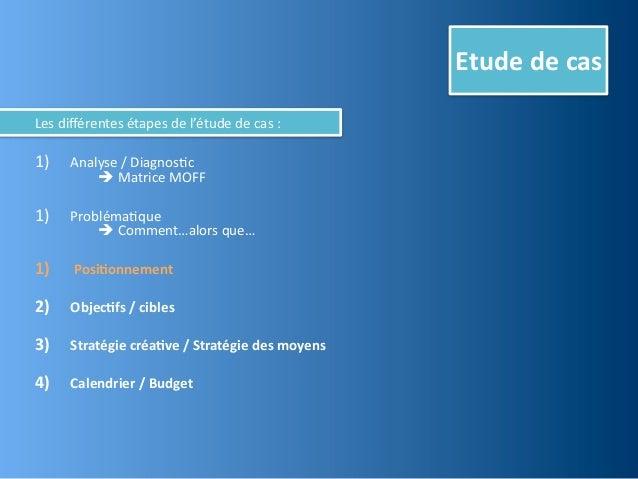 Etude de casLes différentes étapes de l'étude de cas :1)       Analyse / DiagnosJc             ...