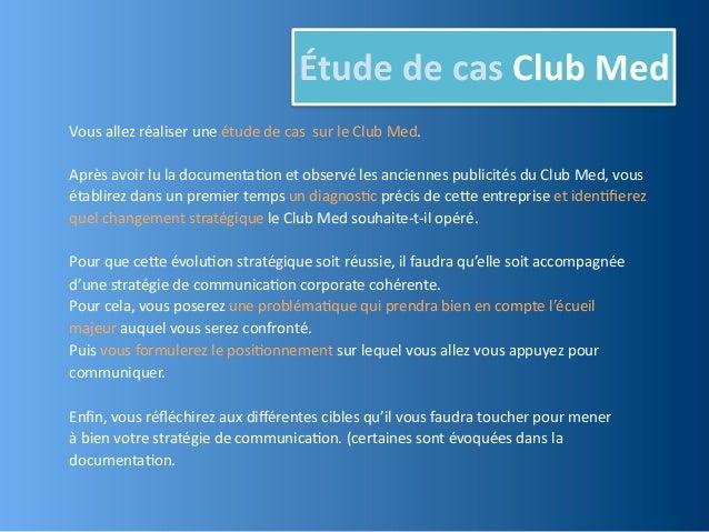 Étude de cas Club MedVous allez réaliser une étude de cas  sur le Club Med.Après avoir l...