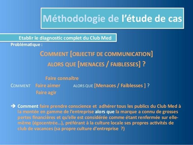 Méthodologie de l'étude de cas              Etablir le diagnos,c complet du Club MedProbléma,que :  ...