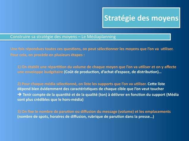 Stratégie des moyensConstruire sa stratégie des moyens – Le MédiaplanningUne fois répondues toutes...