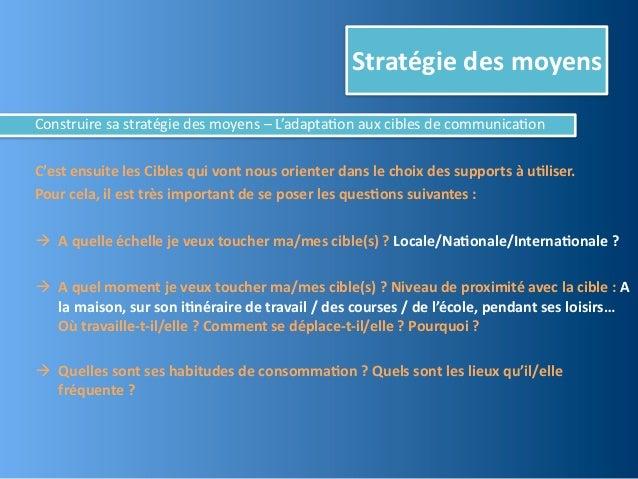 Stratégie des moyensConstruire sa stratégie des moyens – L'adaptaBon aux cibles de communicaBonC'e...