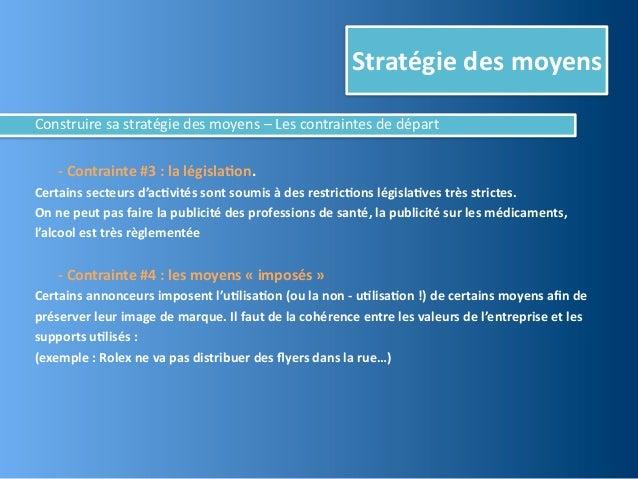 Stratégie des moyensConstruire sa stratégie des moyens – Les contraintes de départ    -‐ Contra...