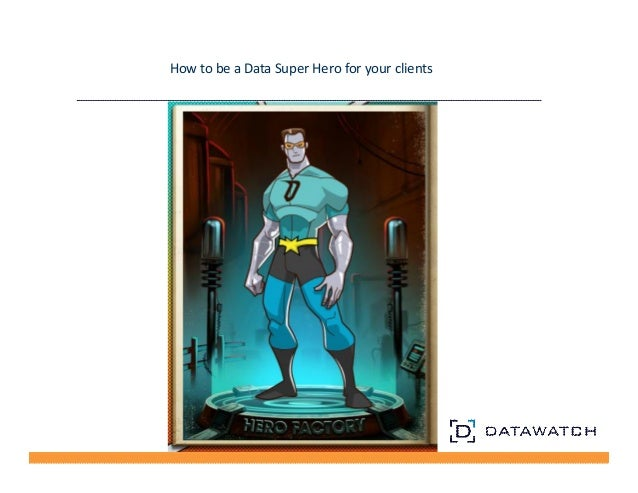 6 Requirements of a Data Superhero  With Great (IOT) Data Comes Great Responsibility  Prepare for Real Time Data  Create a...