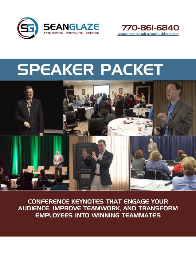 SPEAKER PACKET CONFERENCE KEYNOTES THAT ENGAGE YOUR AUDIENCE, IMPROVE TEAMWORK, AND TRANSFORM EMPLOYEES INTO WINNING TEAMM...