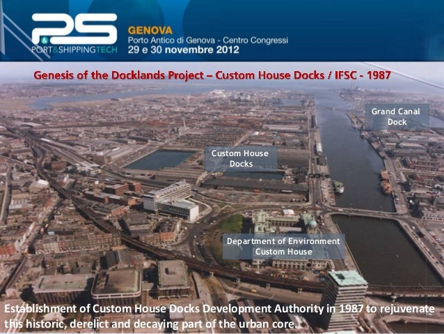 Purpose 1. The social and economic regeneration of the Dublin Docklands Area, on a sustainable basis 2. Improvements in th...