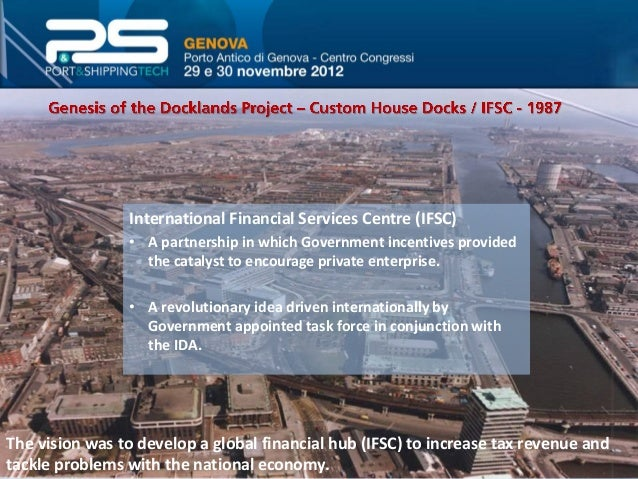 IFSC  Spencer Dock  Point Village  Grand Canal Dock  Following the success of the IFSC, significant progress has been made...