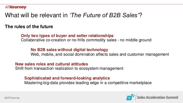 @ATKearney What will be relevant in 'The Future of B2B Sales'? The rules of the future No B2B sales without digital techno...