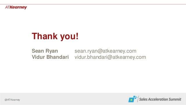 @ATKearney Thank you! Sean Ryan sean.ryan@atkearney.com Vidur Bhandari vidur.bhandari@atkearney.com