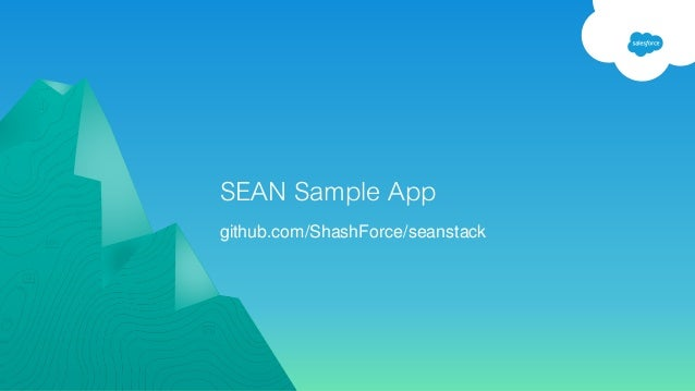 The SEAN stack - Build Web Apps With Salesforce, Express