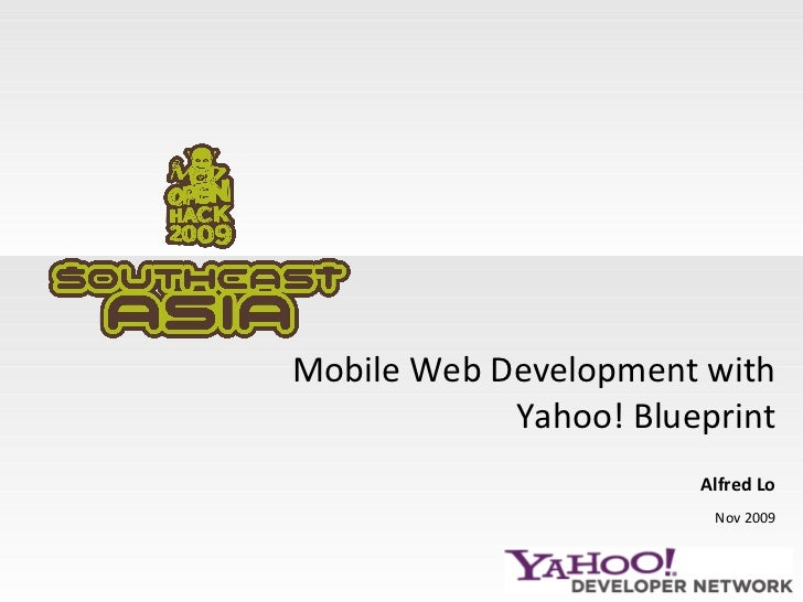 Mobile Web Development with Yahoo! Blueprint Alfred Lo Nov 2009