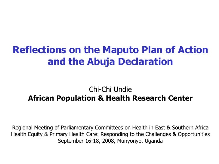 Reflections on the Maputo Plan of Action and the Abuja Declaration Chi-Chi Undie African Population & Health Research Cent...