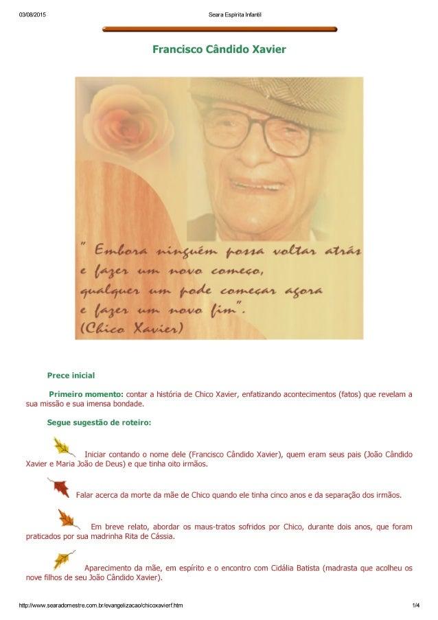 03/08/2015 Seara Espirita Infantil  Ç 'ii  Francisco Cândido Xavier  r!  E .  ,~L~ .94  , «L»; ~$4uã«, ~›~ (Maxx/ LA voÚí/...