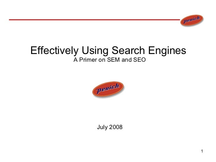 Effectively Using Search Engines  A Primer on SEM and SEO July 2008