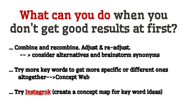 What can you do when you don't get good results at first? … Combine and recombine. Adjust & re-adjust. -- > consider alter...