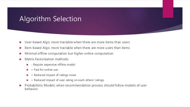 Evaluating Recommender Systems  It can be costly to try algorithms on real sets of users and measure the effects.  Offli...
