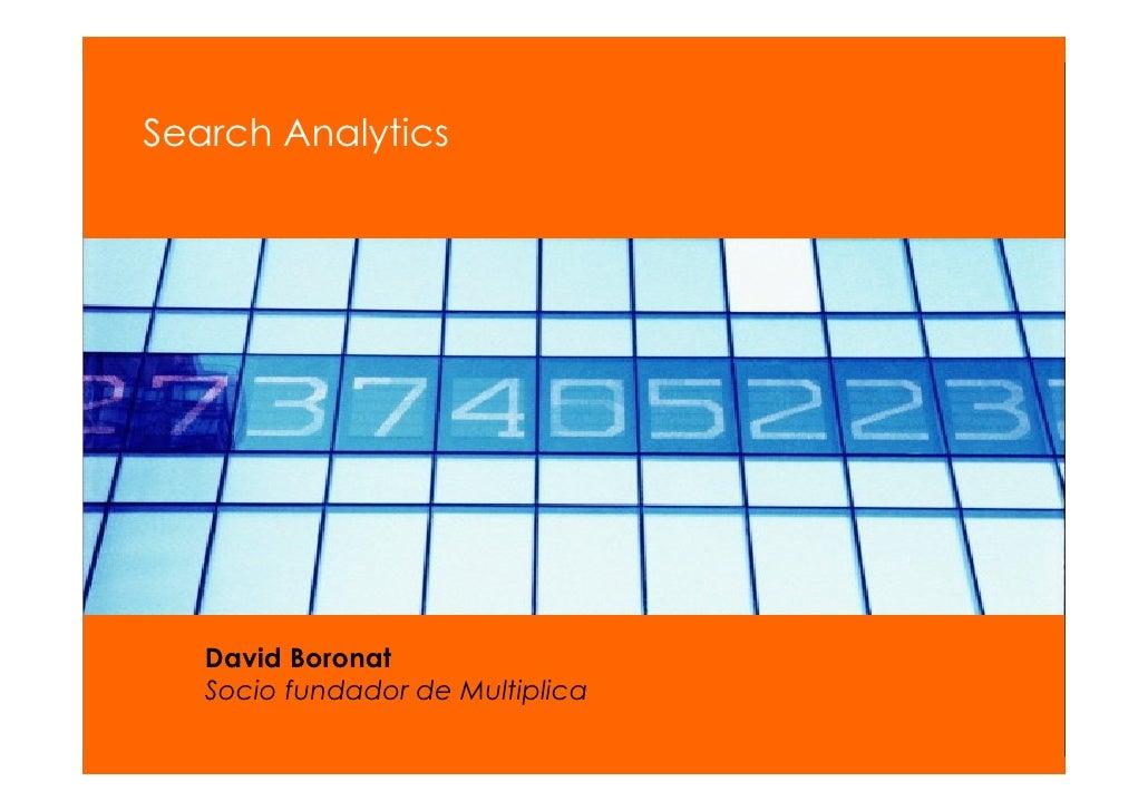 Search Analytics        David Boronat    Socio fundador de Multiplica