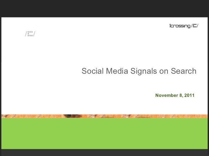 Social Media Signals on Search November 8, 2011