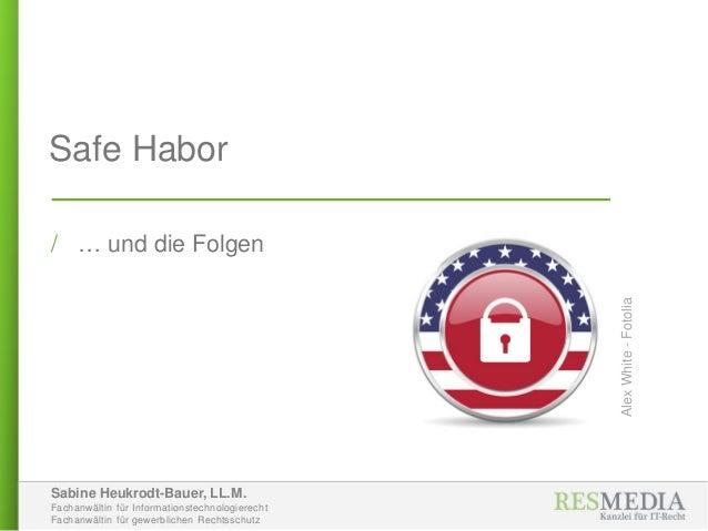 Sabine Heukrodt-Bauer, LL.M. Fachanwältin für Informationstechnologierecht Fachanwältin für gewerblichen Rechtsschutz Safe...