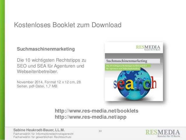Sabine Heukrodt-Bauer, LL.M. Fachanwältin für Informationstechnologierecht Fachanwältin für gewerblichen Rechtsschutz 33 K...