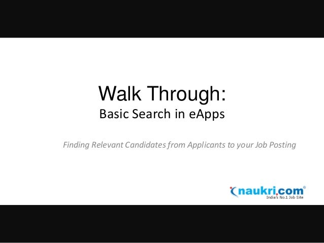 Walk Through: Basic Search in eApps Finding Relevant Candidates from Applicants to your Job Posting