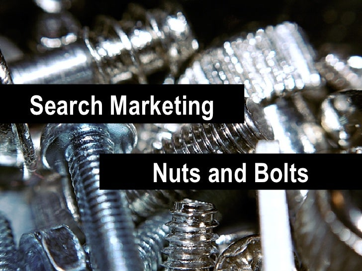 Search Marketing Nuts and Bolts