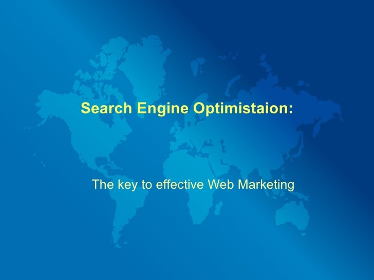 Search Engine Optimistaion: The key to effective Web Marketing
