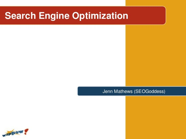 Search Engine Optimization                    Jenn Mathews (SEOGoddess)