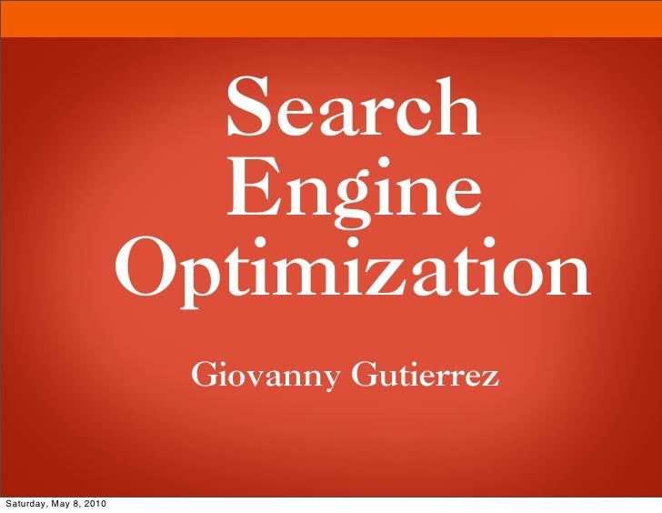 Search                           Engine                         Optimization                          Giovanny Gutierrez  ...