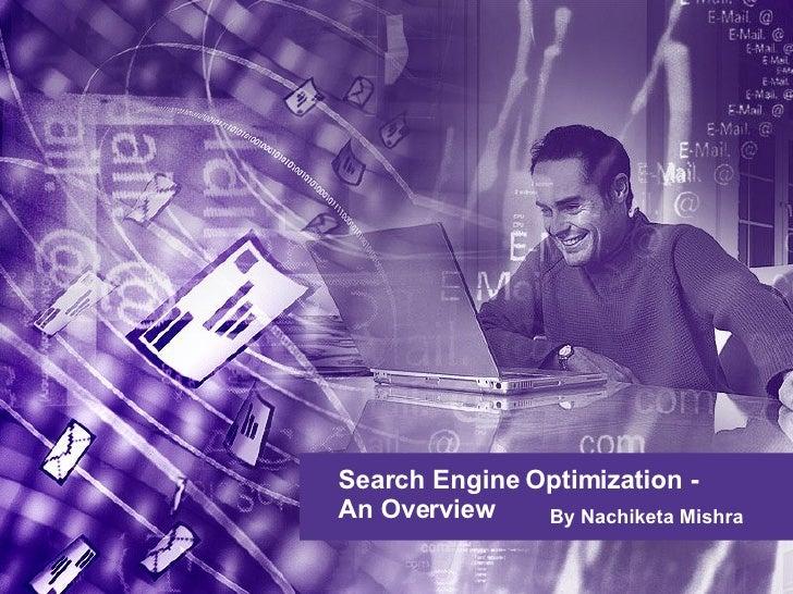 Search Engine Optimization - An Overview  By Nachiketa Mishra