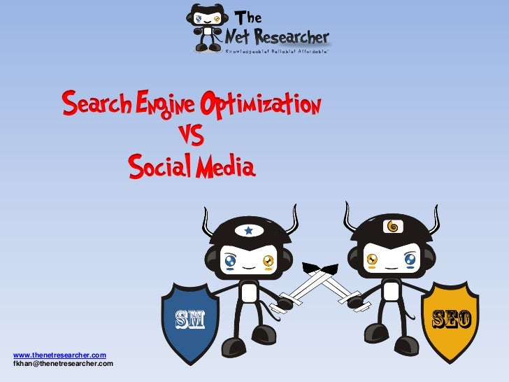 Search Engine Optimization                                 VS                             Social Mediawww.thenetresearcher...