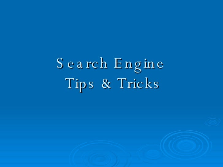 Search Engine  Tips & Tricks