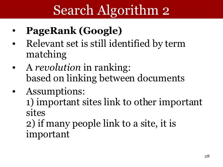 Search Algorithm 2 <ul><li>PageRank (Google) </li></ul><ul><li>Relevant set is still identified by term matching </li></ul...