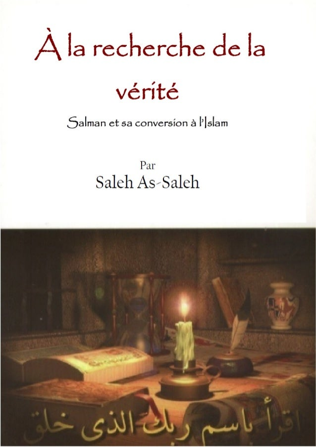À la recherche de la vérité Salman et sa conversion à l'Islam Par Saleh As-Saleh Traduit par Samuel Heartland Révisé par A...