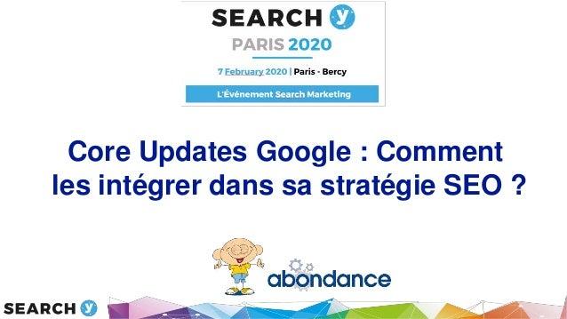 Core Updates Google : Comment les intégrer dans sa stratégie SEO ?