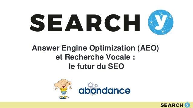 Answer Engine Optimization (AEO) et Recherche Vocale : le futur du SEO