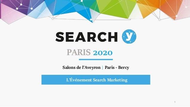 Salons de l'Aveyron   Paris - Bercy L'Événement Search Marketing PARIS 2020 1
