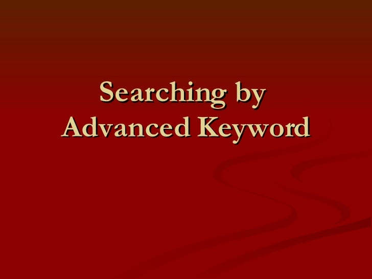 Searching by  Advanced Keyword