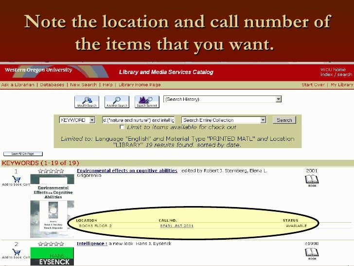 Note the location and call number of the items that you want.