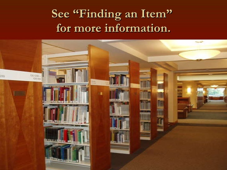 """See """"Finding an Item""""  for more information."""