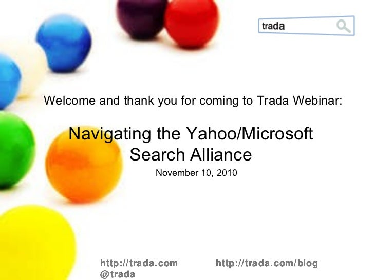 http://trada.com  http://trada.com/blog  @trada November 10, 2010 Welcome and thank you for coming to Trada Webinar: Navig...