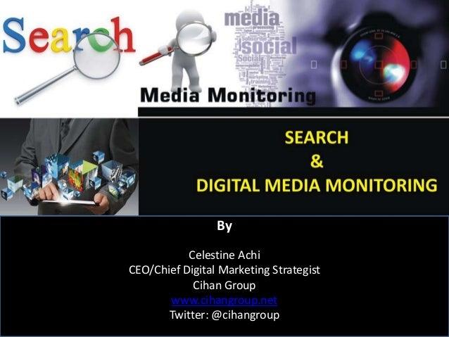 By Celestine Achi CEO/Chief Digital Marketing Strategist Cihan Group www.cihangroup.net Twitter: @cihangroup