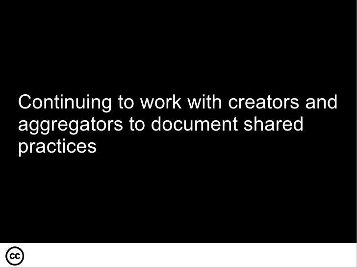 Continuing to work with creators and aggregators to document shared practices