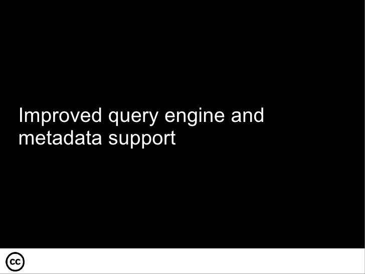 Improved query engine and metadata support