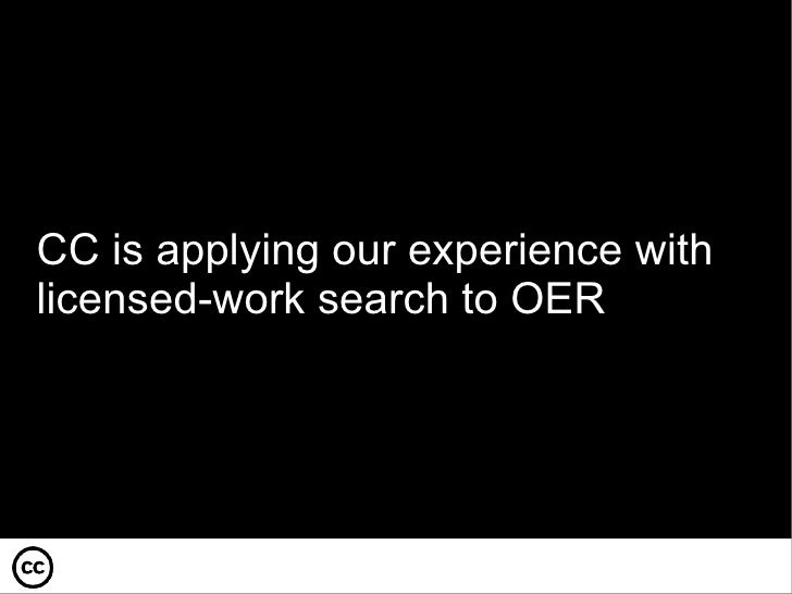 CC is applying our experience with licensed-work search to OER