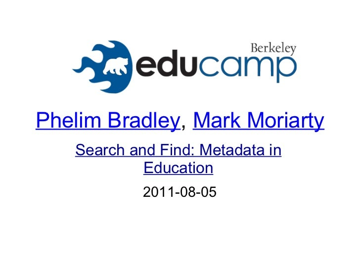 Phelim Bradley ,  Mark Moriarty 2011-08-05 Search and Find: Metadata in Education
