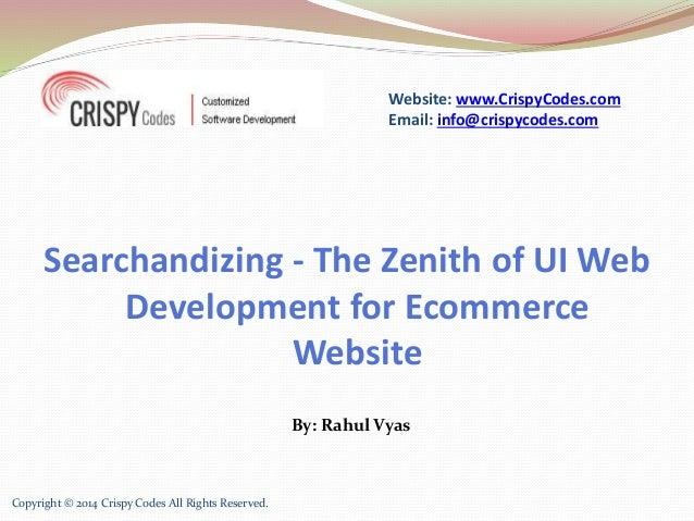 Website: www.CrispyCodes.com  Email: info@crispycodes.com  Searchandizing - The Zenith of UI Web  Development for Ecommerc...