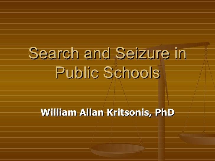 Search and Seizure in Public Schools William Allan Kritsonis, PhD