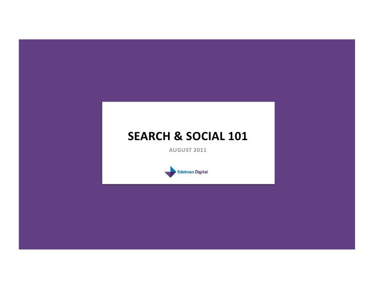 SEARCH&SOCIAL101      AUGUST2011