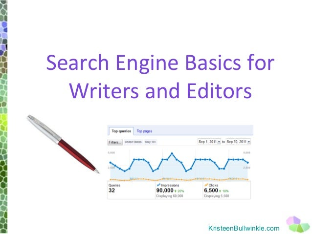 Search Engine Basics for  Writers and Editors                 KristeenBullwinkle.com