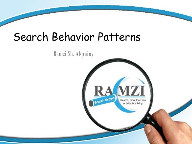 Search Behavior Patterns       Ramzi Sh. Alqrainy